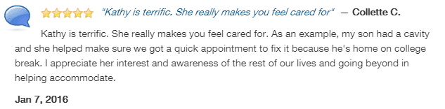 Kathy is terrific, caring, and personable. Office accommodated a short notice, followup appointment.