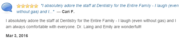 I absolutely adore the staff at Dentistry for the Entire Family. I am always comfortable with everyone.