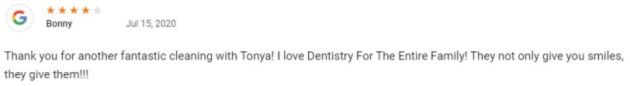 Thank you for another fantastic cleaning with Tonya! I love Dentistry For The Entire Family! They not only give you smiles, they give them!!!